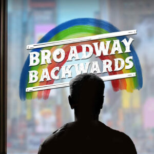 Broadway Backwards 2021 Show To Stream Online In March