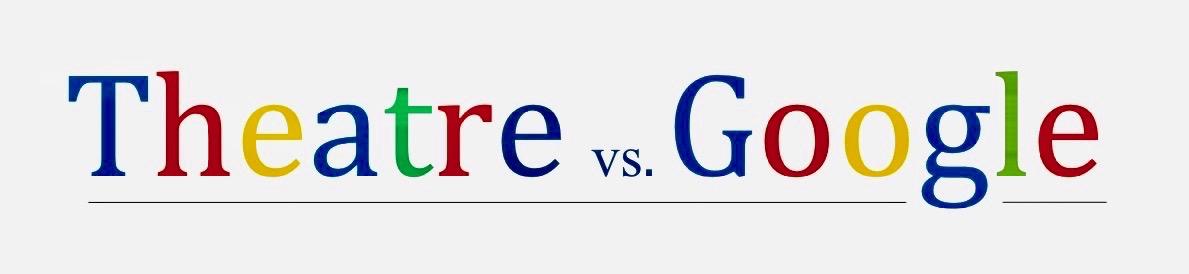 Theatre vs Google