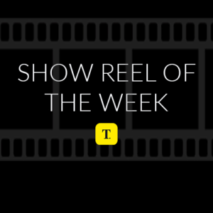 Show Reel Of The Week
